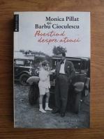 Anticariat: Monica Pillat, Barbu Cioculescu - Povestind despre atunci