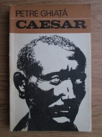Anticariat: Petre Ghiata - Caesar