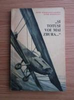 Anticariat: Renee Banciulescu Cozadini, Victor Banciulescu - Si totusi voi mai zbura...