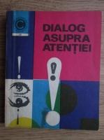 Anticariat: Robert Floru - Dialog asupra atentiei