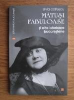 Anticariat: Silvia Colfescu - Matusi fabuloase si alte istorioare bucurestene
