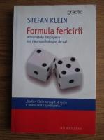 Stefan Klein - Formula fericirii. Minunatele descoperiri ale neuropsihologiei de azi