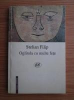 Anticariat: Stelian Filip - Oglinda cu multe fete