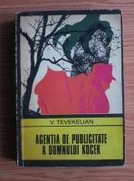 Anticariat: V. Tevekelian - Agentia de publicitate a domnului Kocek