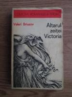 Valeri Briusov - Altarul zeitei Victoria