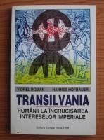 Viorel Roman, Hannes Hofbauer - Transilvania. Romanii la incrucisarea intereselor imperiale
