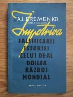 Anticariat: A. I. Eremenko - Impotriva falsificarii istoriei celui de-al doilea Razboi Mondial