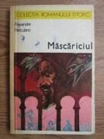 Anticariat: Alexandre Herculano - Mascariciul