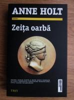 Anticariat: Anne Holt - Zeita oarba. Hanne Wilhelmsen, volumul 1