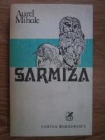 Anticariat: Aurel Mihale - Sarmiza