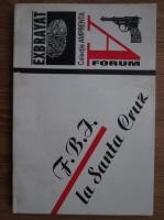 Anticariat: Charles Exbrayat - F.B.I. la Santa Cruz