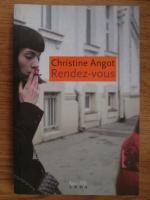 Anticariat: Christine Angot - Rendez-vous