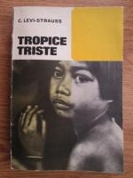 Anticariat: Claude Levi Strauss - Tropice triste