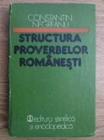 Anticariat: Constantin Negreanu - Structura proverbelor romanesti