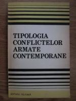 Anticariat: Corneliu Soare - Tipologia conflictelor armate contemporane