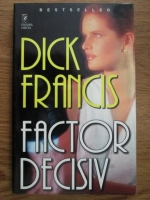Anticariat: Dick Francis - Factor decisiv