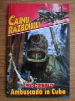 Fred Connelly - Ambuscada in Cuba