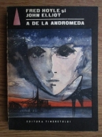 Anticariat: Fred Hoyle, John Elliot - A de la Andromeda