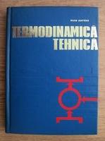 Anticariat: Ioan Antohi - Termodinamica tehnica
