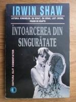 Anticariat: Irwin Shaw - Intoarcerea din singuratate