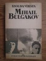 Anticariat: Izolda Virsta - Mihail Bulgakov