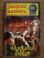 Jacques Sadoul - Mai rea decat barbatii