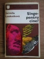 Jamila Loukotkova - Sange pentru cine?