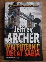 Anticariat: Jeffrey Archer - Cronicile familiei Clifton. Mai puternic decat sabia (volumul 5)