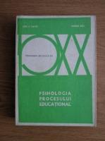 Joel Davitz, Samuel Ball - Pedagogia Secolului XX. Psihologia procesului educational