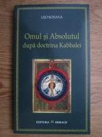 Anticariat: Leo Schaya - Omul si absolutul dupa doctrina Kabbalei