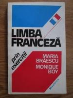 Anticariat: Maria Braescu, Monique Boy - Limba franceza prin exercitii