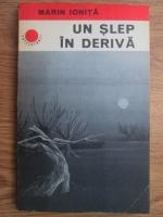 Anticariat: Marin Ionita - Un slep in deriva
