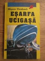 Mignon Eberhardt - Esarfa ucigasa