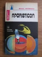 Anticariat: Mihail Gramescu - Aporisticon