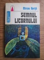 Anticariat: Mircea Oprita - Semnul licornului