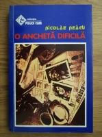 Anticariat: Nicolae Neagu - O ancheta dificila