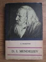 Anticariat: O. Pisarjevski - D. I. Mendeleev
