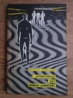 Ovidiu Raureanu - Aventurile lui Serban Andronic