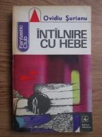 Anticariat: Ovidiu Surianu - Intalnire cu Hebe