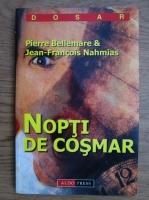 P. Bellemare, Jean Francois Nahmias - Nopti de cosmar