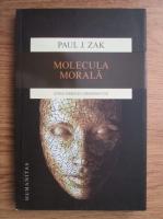 Paul J. Zak - Molecula morala
