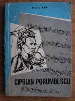 Paul Leu - Ciprian Porumbescu. Monografie