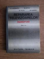 R Dorobantu - Repararea televizoarelor. Indreptar
