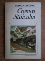 Anticariat: Sarmiza Cretzianu - Cronica Staicului