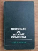 Tudor Vianu - Dictionar de maxime comentat
