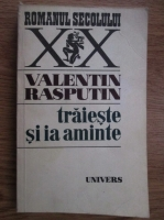 Anticariat: Valentin Rasputin - Traieste si ia aminte