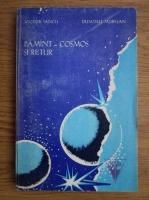 Anticariat: Victor Iancu, Dumitru Muresan - Pamant-Cosmos si retur