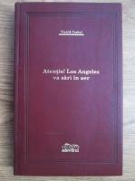 Vintila Corbul - Atentie! Los Angeles va sari in aer (Adevarul de Lux)
