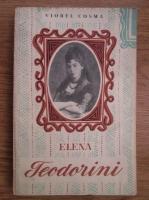 Anticariat: Viorel Cosma - Cantareata Elena Teodorini