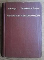 Viorel Ranga, I. Teodorescu Exarcu - Anatomia si fiziologia omului